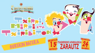 El Circo Italiano en Zarautz del 15 al 24 de enero... ¡Con Txirri, Mirri y Txiribiton!